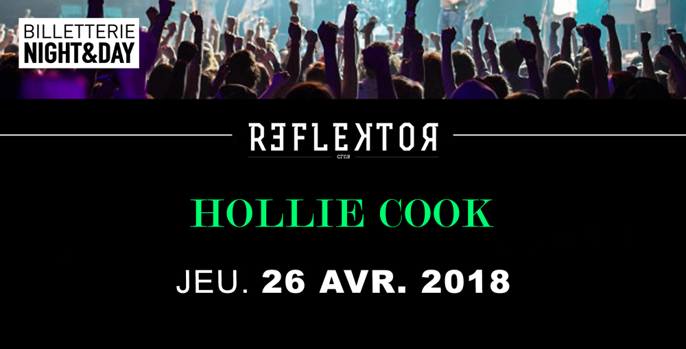 HOLLIE COOK - REFLEKTOR 26/04