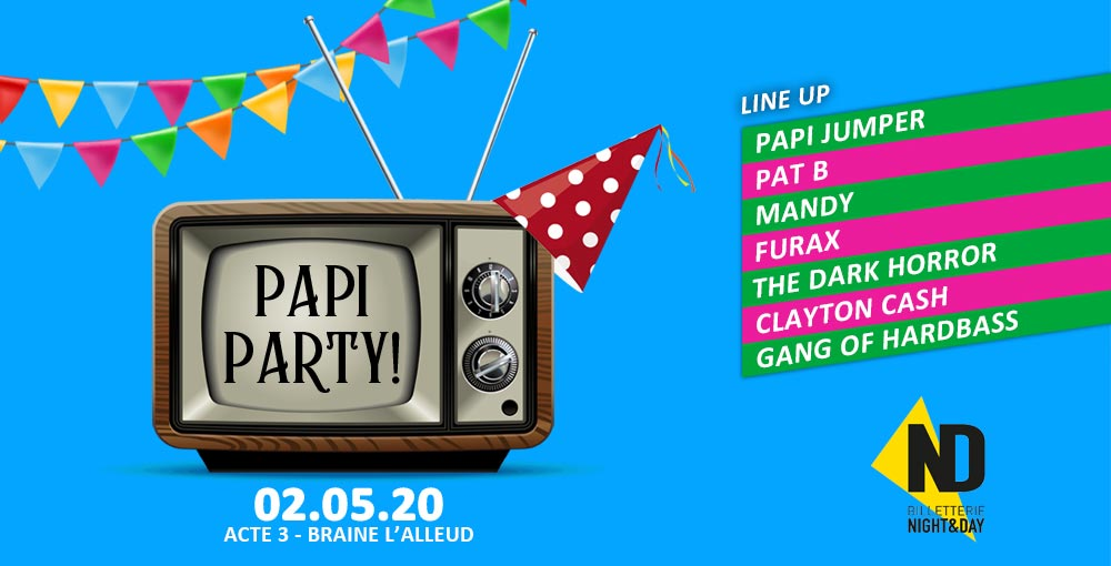 PAPI PARTY -ACTE 3 02/05 REGULAR EB